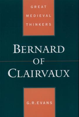 Bernard of Clairvaux - Evans, G R, and Evans, Gillian R