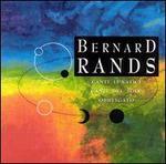 Bernard Rands: Canti Lunatici; Canti Del Sole; Obbligato