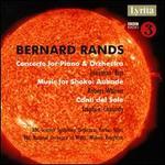 Bernard Rands: Concerto for Piano & Orchestra; Music for Shoko; Canti del Sole