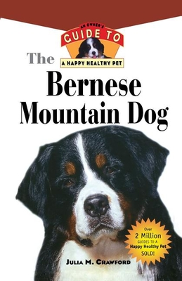 Bernese Mountain Dog: An Owner's Guide to a Happy Healthy Pet - Crawford, Julia M