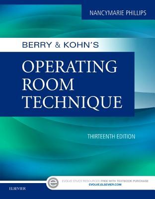 Berry & Kohn's Operating Room Technique - Phillips, Nancymarie, RN, PhD