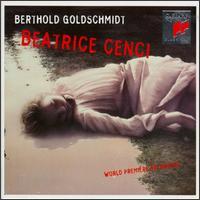 Berthold Goldschmidt: Beatrice Cenci - Berthold Goldschmidt (piano); David Griffith (vocals); Della Jones (vocals); Endrik Wottrich (vocals); Fiona Kimm (vocals);...