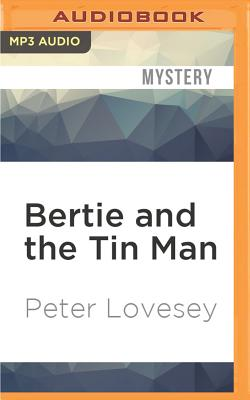 Bertie and the Tin Man - Lovesey, Peter