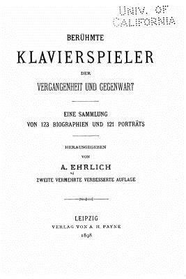 Beruhmte Klavierspieler Der Vergangenheit Und Gegenwart - Ehrlich, A