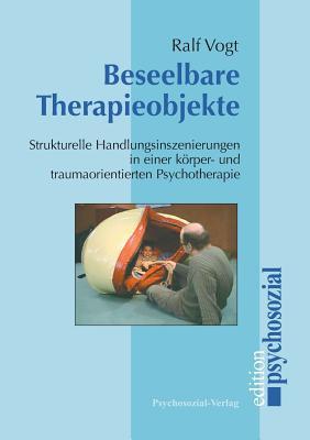 Beseelbare Therapieobjekte - Vogt, Ralf