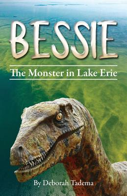 Bessie: The Monster in Lake Erie - Tadema, Deborah