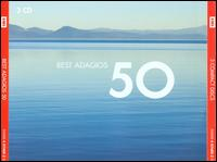 Best Adagios 50 - Andrew Litton (piano); Anne Queffélec (piano); Annie Fischer (piano); Arleen Augér (soprano); David Daniels (counter tenor);...