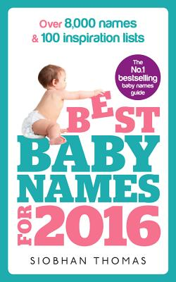 Best Baby Names for 2016: Over 8,000 names & 100 inspiration lists - Thomas, Siobhan