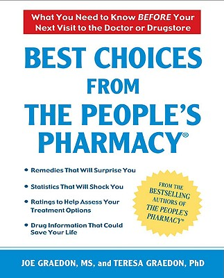Best Choices from the People's Pharmacy - Graedon, Joe, MS, and Graedon, Teresa, PH.D.