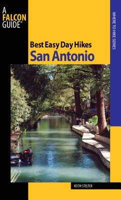 Best Easy Day Hikes San Antonio - Stelter, Keith