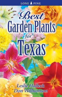 Best Garden Plants of Texas - Halleck, Leslie, and Williamson, Don