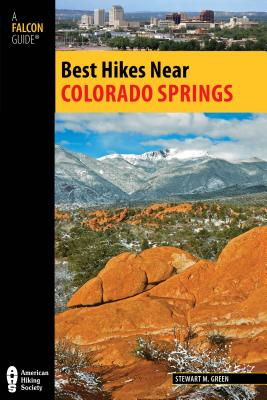 Best Hikes Near Colorado Springs - Green, Stewart M.