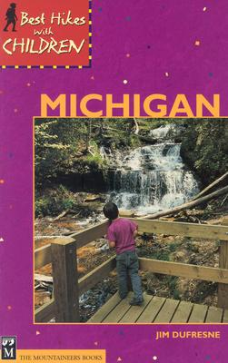 Best Hikes with Children in Michigan - DuFresne, Jim