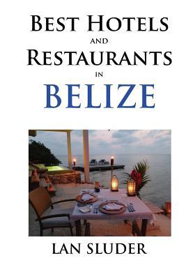 Best Hotels and Restaurants in Belize - Sluder, Lan