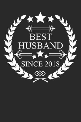 Best Husband Since 2018: Husband Gift Notebook, Wedding Anniversary Gift, Softcover (6x9 Inches) with 120 Pages - Gifts, Madoef