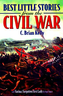 Best Little Stories of the Civil War - Kelly, C Brian