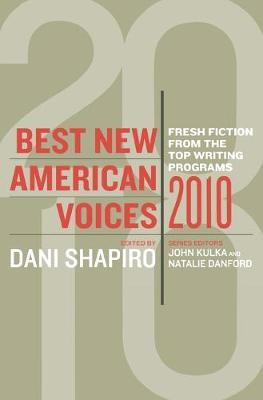 Best New American Voices - Kulka, John (Editor), and Danford, Natalie (Editor), and Shapiro, Dani (Editor)