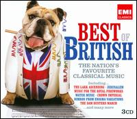 Best of British: The Nation's Favourite Classical Music - Alan Wilson (organ); Alfreda Hodgson (contralto); Andrew Lucas (organ); Catrin Finch (harp); Colin Chambers (flute);...