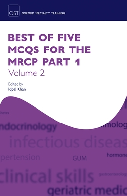 Best of Five MCQs for the MRCP Part 1 Volume 2 - Khan, Iqbal (Editor)