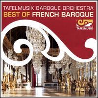 Best of French Baroque - Andrew Mahon (baritone); Ann Monoyios (soprano); Colin Ainsworth (tenor); Michele Deboer (soprano); Robert Kinar (tenor);...