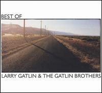 Best of Larry Gatlin & The Gatlin Brothers - Larry Gatlin & The Gatlin Brothers