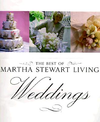 Best of Martha Stewart Living Weddings - Martha Stewart Living Magazine, and Stewart, Martha