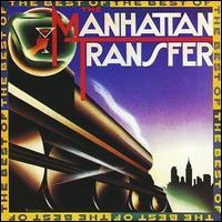 Best of the Manhattan Transfer [Rhino Flashback] [2013] - The Manhattan Transfer