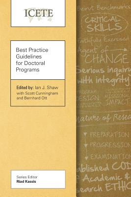 Best Practice Guidelines for Doctoral Programs - Shaw, Ian J. (Editor), and Cunningham, Scott, and Ott, Bernhard
