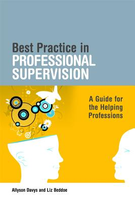 Best Practice in Professional Supervision: A Guide for the Helping Professions - Davys, Allyson