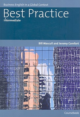 Best Practice Intermediate: Business English in a Global Context - Mascull, Bill, and Comfort, Jeremy