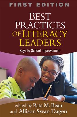 Best Practices of Literacy Leaders: Keys to School Improvement - Bean, Rita M, PhD (Editor), and Swan Dagen, Allison (Editor)