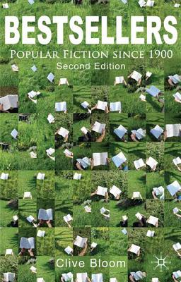 Bestsellers: Popular Fiction Since 1900 - Bloom, Clive