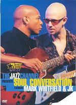 BET on Jazz: The Jazz Channel Presents Soul Conversation Featuring Mark Whitfield & JK