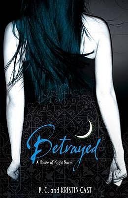 Betrayed - Cast, P. C., and Cast, Kristin