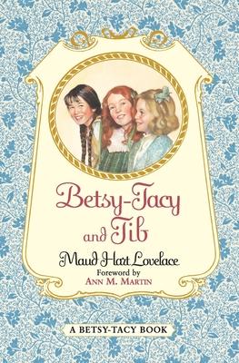 Betsy-Tacy and Tib - Lovelace, Maud Hart