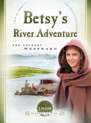 Betsy's River Adventure: The Journey Westward - Jones, Veda Boyd