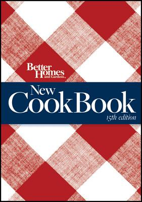 Better Homes and Gardens New Cook Book, 15th Edition (Combbound) - Better Homes and Gardens, and Better Homes & Gardens (Editor)