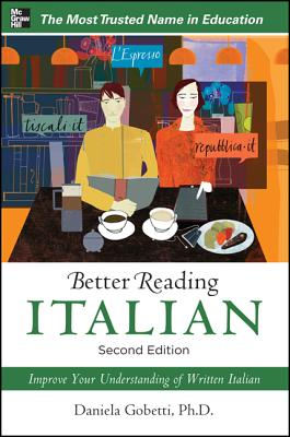 Better Reading Italian, 2nd Edition - Gobetti, Daniela, PH.D.