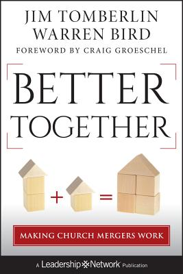Better Together: Making Church Mergers Work - Tomberlin, Jim