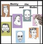 Betty and the Bobs