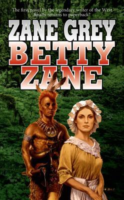 Betty Zane - Grey, Zane
