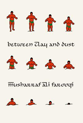 Between Clay And Dust - Farooqi, Musharraf Ali
