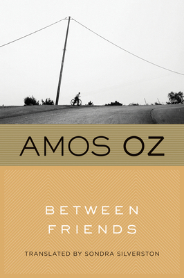 Between Friends - Oz, Amos, Mr., and Silverston, Sondra (Translated by)