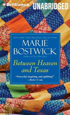 Between Heaven and Texas - Bostwick, Marie, and Ross, Natalie (Read by)
