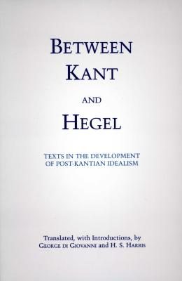 Between Kant and Hegel - Di Giovanni, George, Professor (Editor), and Harris, H S