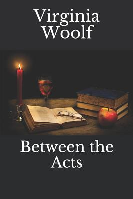 Between the Acts - Woolf, Virginia