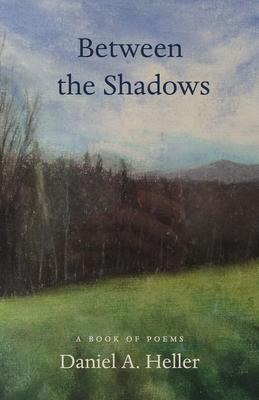 Between the Shadows - Heller, Daniel a