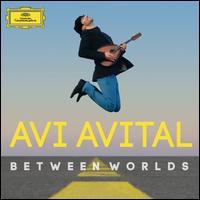 Between Worlds - Amichai Grosz (viola); Avi Avital (mandola); Avi Avital (mandolin); Catrin Finch (harp); Efrain Oscher (flute);...