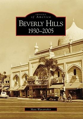 Beverly Hills: 1930-2005 - Wanamaker, Marc