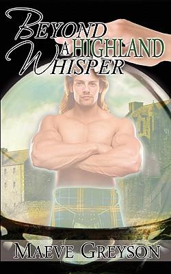 Beyond a Highland Whisper - Greyson, Maeve
